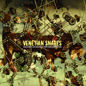 Venetian Snares - Cavalcade Of Glee And Dadaist Happy Hardcore Pom Poms