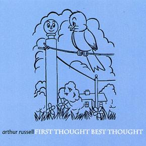 Arthur Russell - First Thought, Best Thought